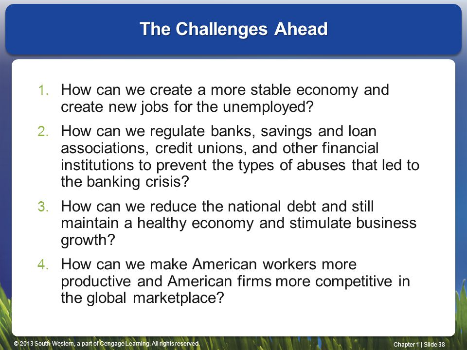 The Challenges Ahead How can we create a more stable economy and create new jobs for the unemployed