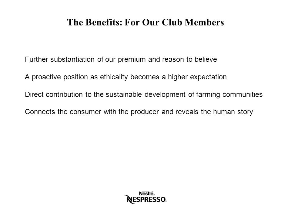 The Benefits: For Our Club Members