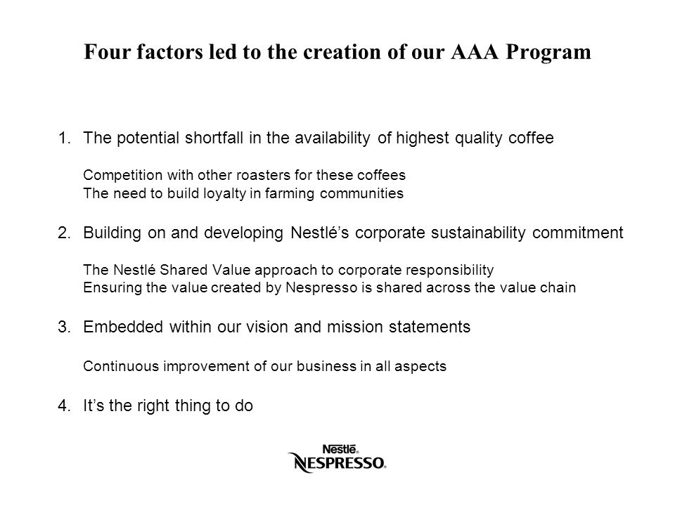 Four factors led to the creation of our AAA Program