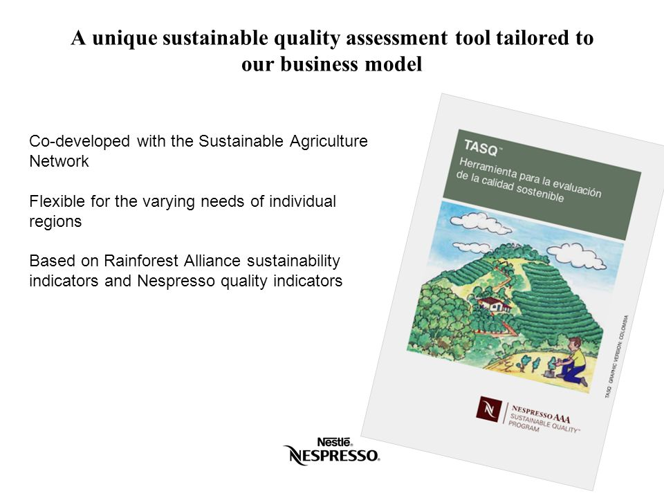 A unique sustainable quality assessment tool tailored to our business model