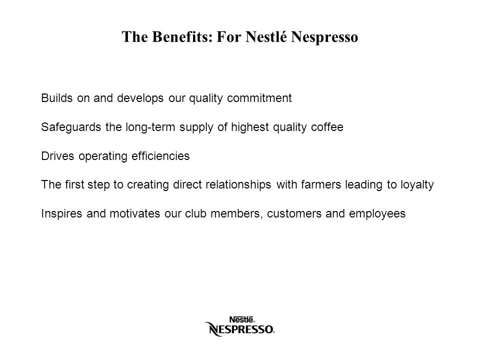 The Benefits: For Nestlé Nespresso