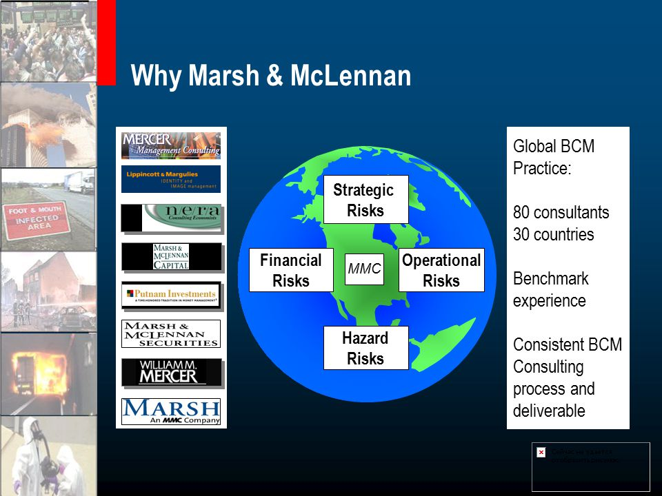 Why Marsh & McLennan Global BCM Practice: 80 consultants 30 countries