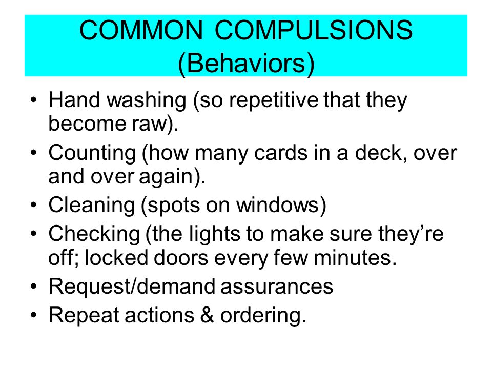 COMMON COMPULSIONS (Behaviors)