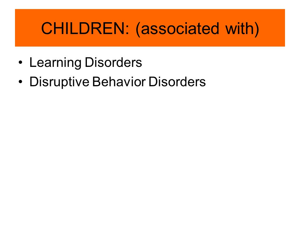 CHILDREN: (associated with)