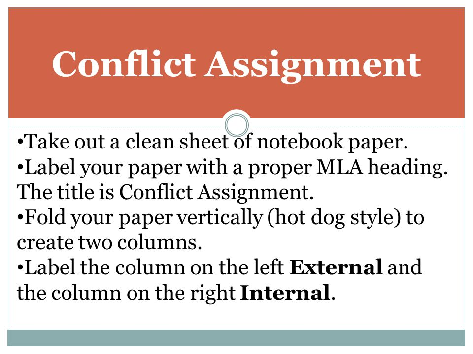 Conflict Assignment Take out a clean sheet of notebook paper.