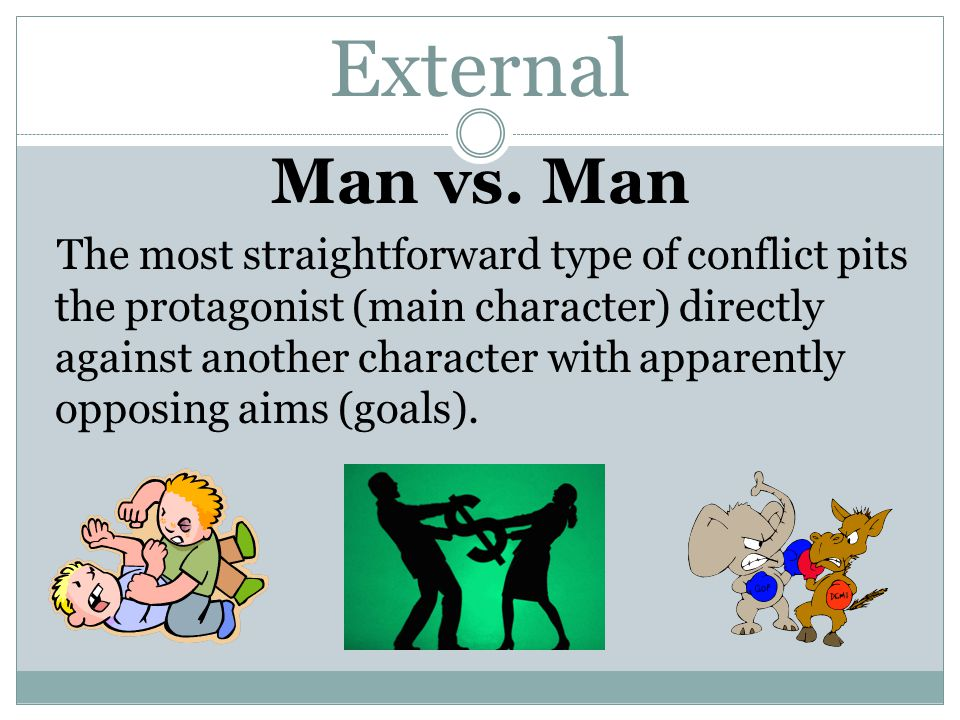 External Man vs. Man.