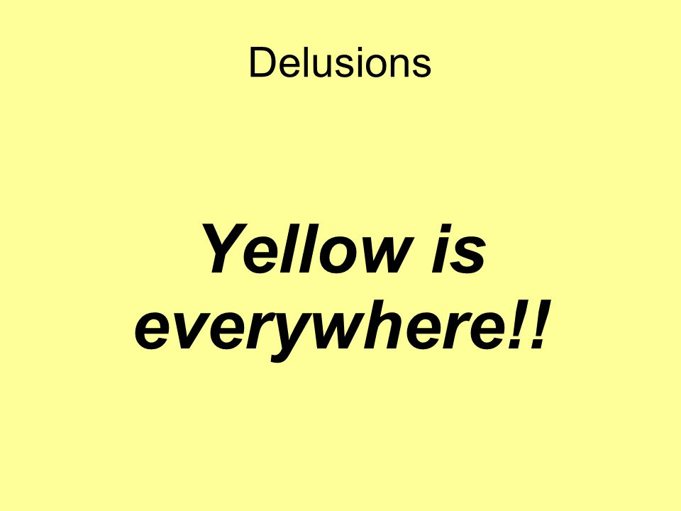 Delusions Yellow is everywhere!!