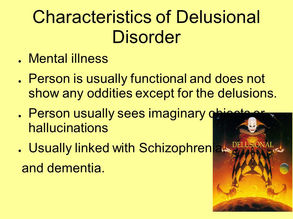 Characteristics of Delusional Disorder