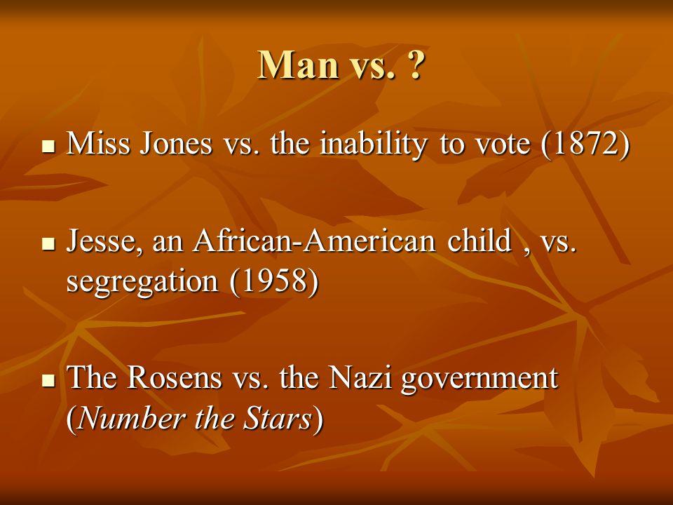 Man vs. Miss Jones vs. the inability to vote (1872)