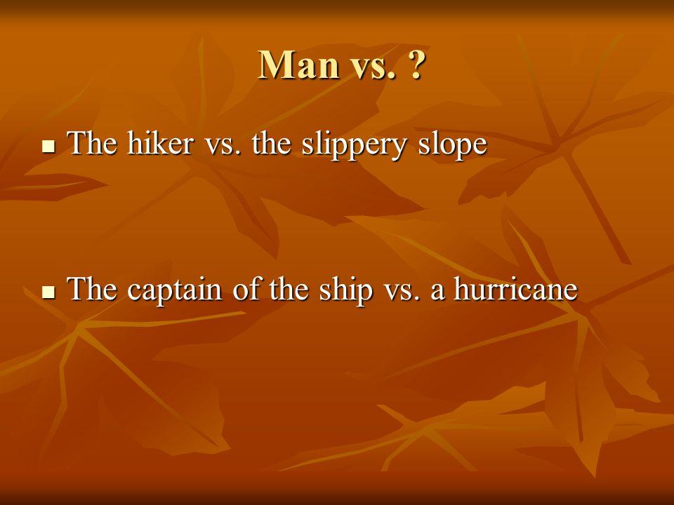 Man vs. The hiker vs. the slippery slope