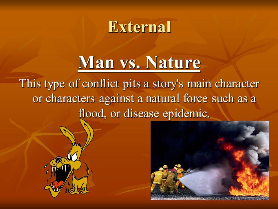 External Man vs. Nature.