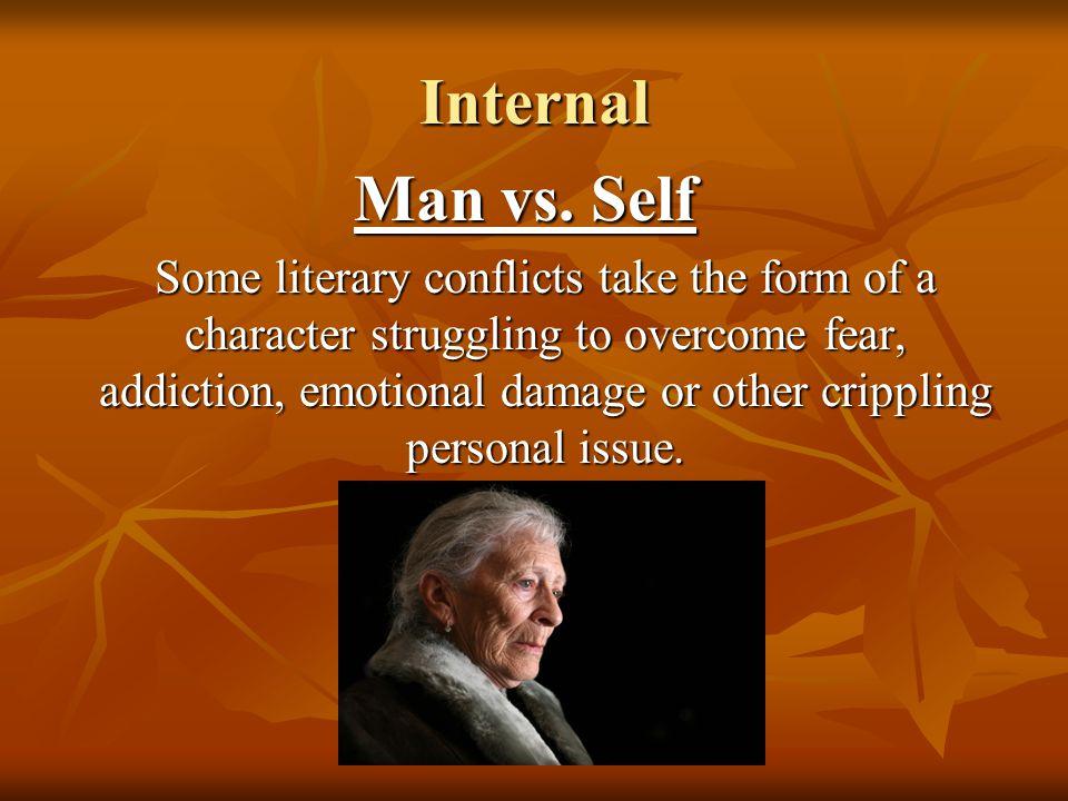 Internal Man vs. Self.