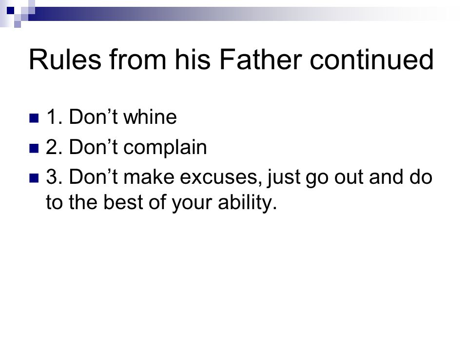 Rules from his Father continued