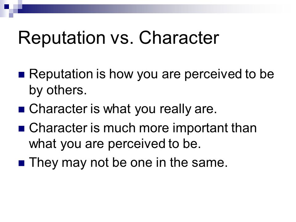 Reputation vs. Character