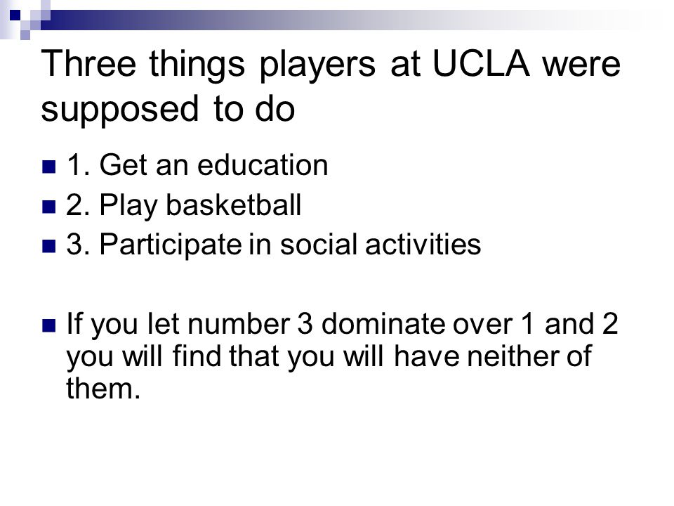 Three things players at UCLA were supposed to do