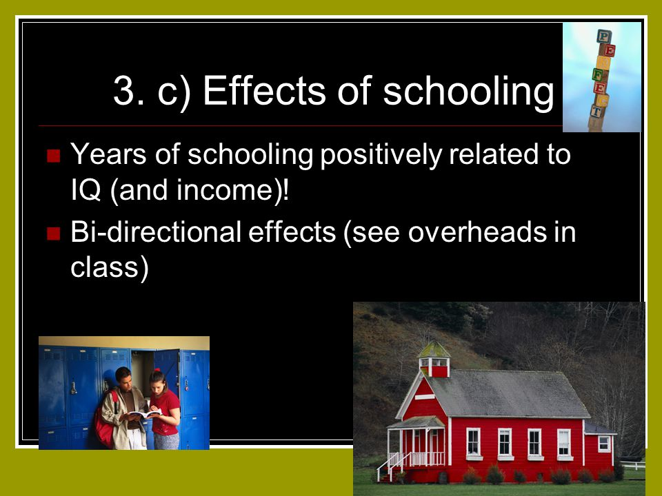 3. c) Effects of schooling