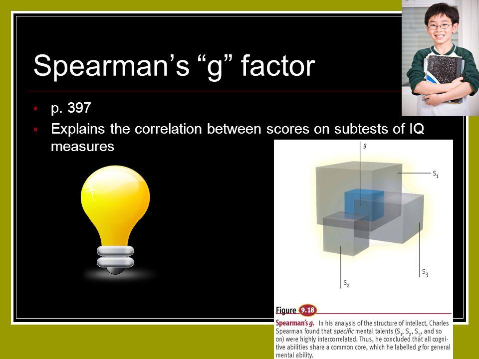 Spearman's g factor p. 397