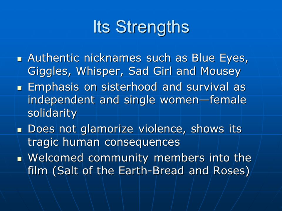 Its Strengths Authentic nicknames such as Blue Eyes, Giggles, Whisper, Sad Girl and Mousey.