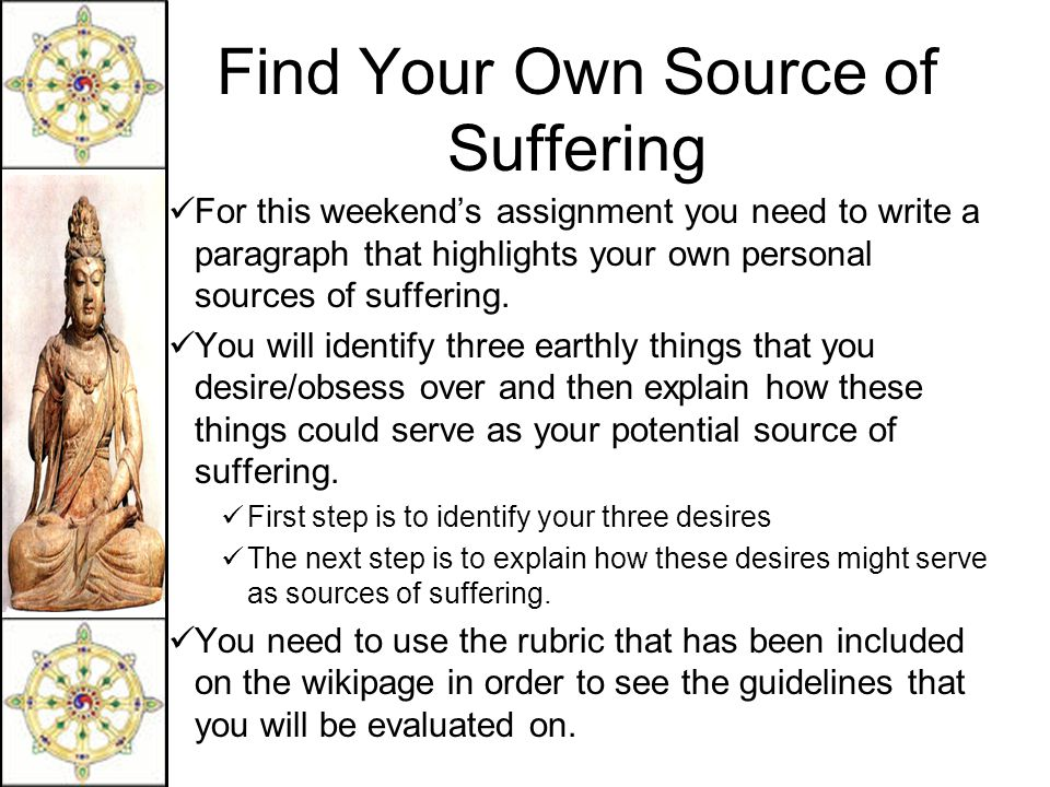 Find Your Own Source of Suffering