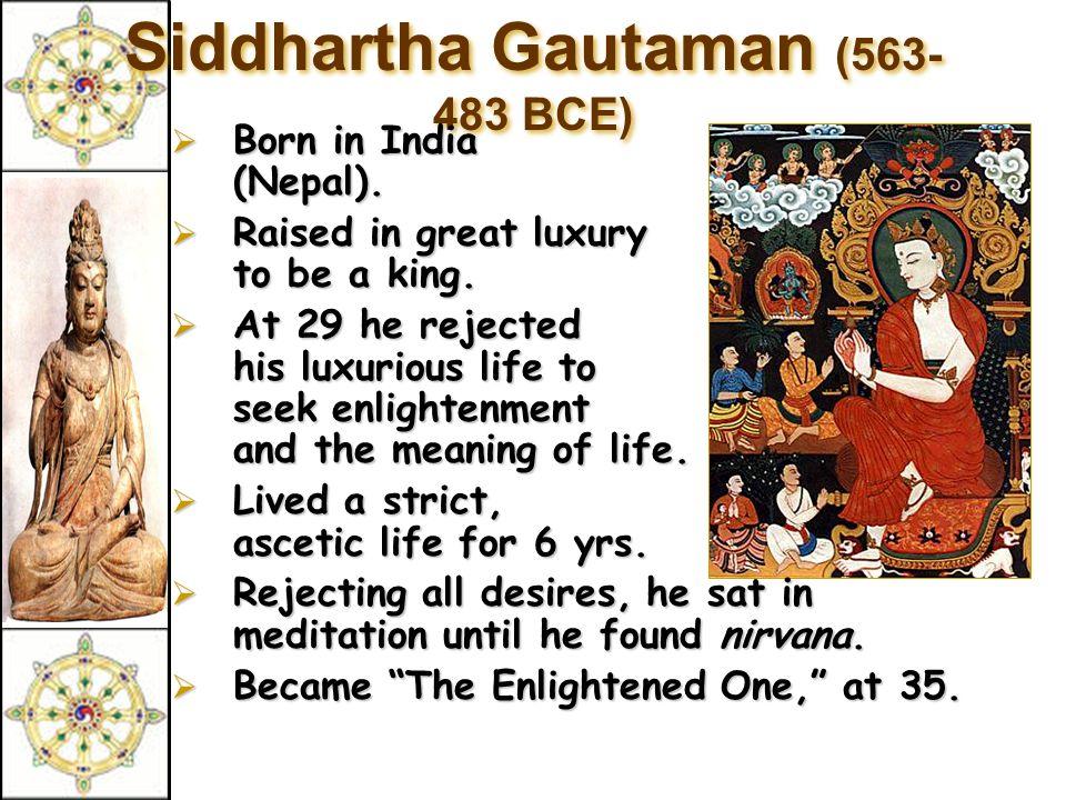 Siddhartha Gautaman (563-483 BCE)