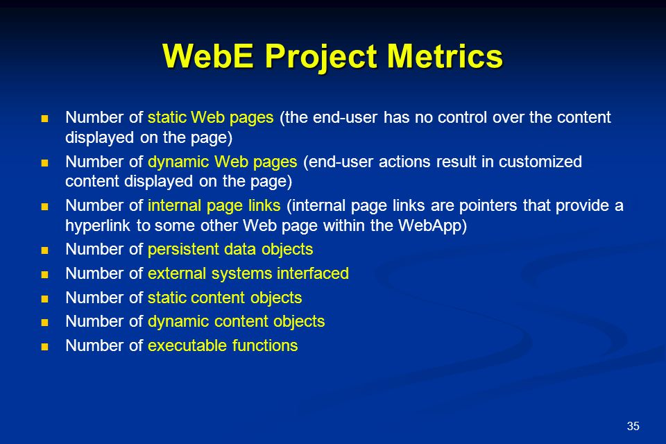 WebE Project Metrics Number of static Web pages (the end-user has no control over the content displayed on the page)