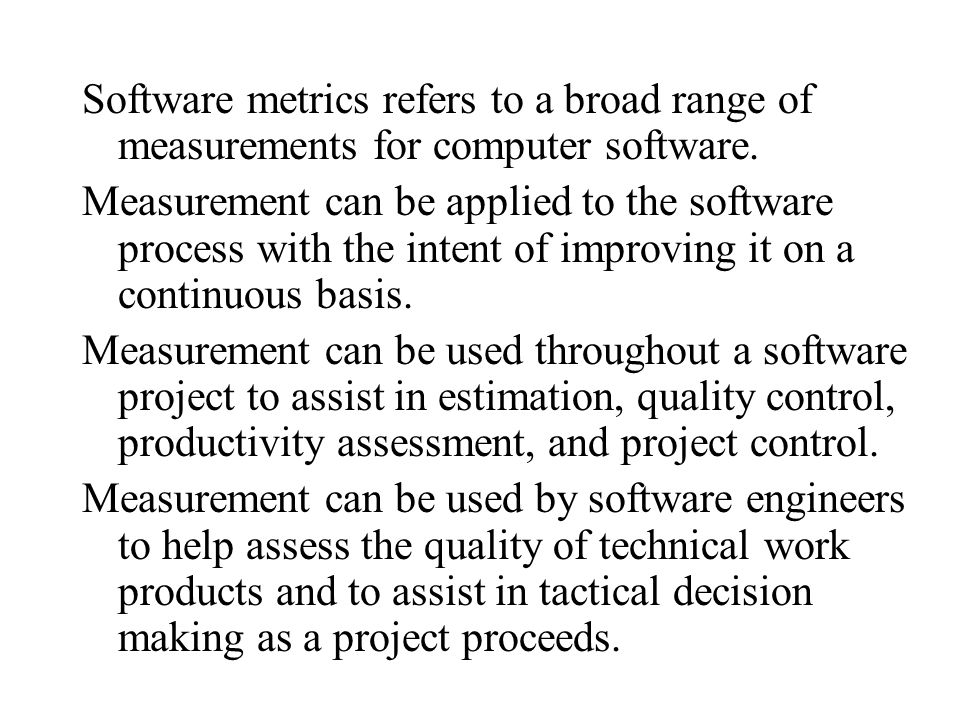 Software metrics refers to a broad range of measurements for computer software.