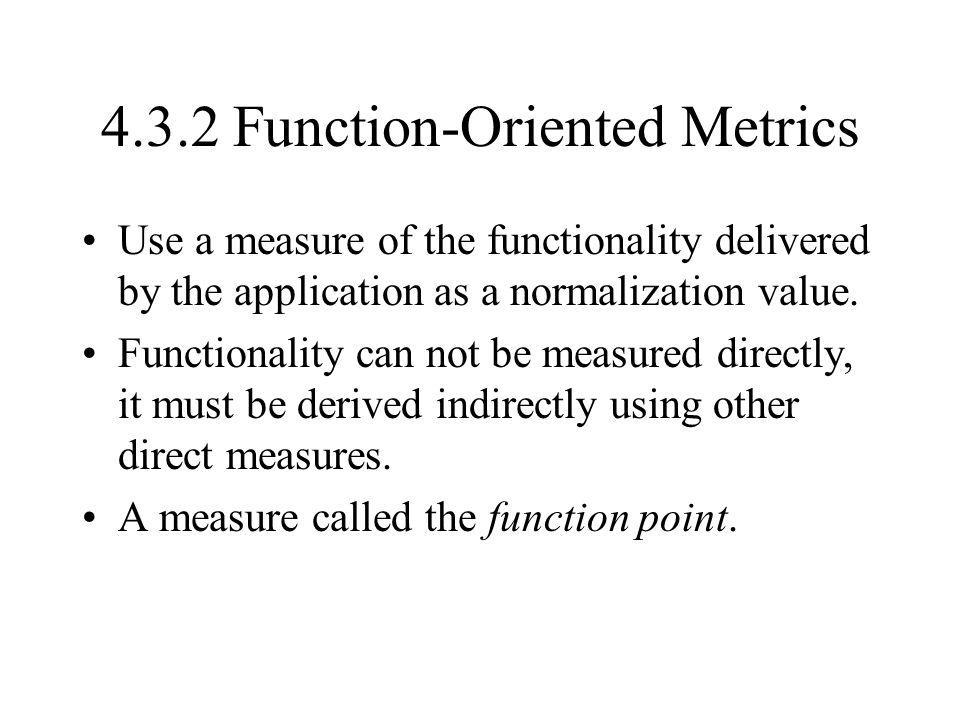 4.3.2 Function-Oriented Metrics
