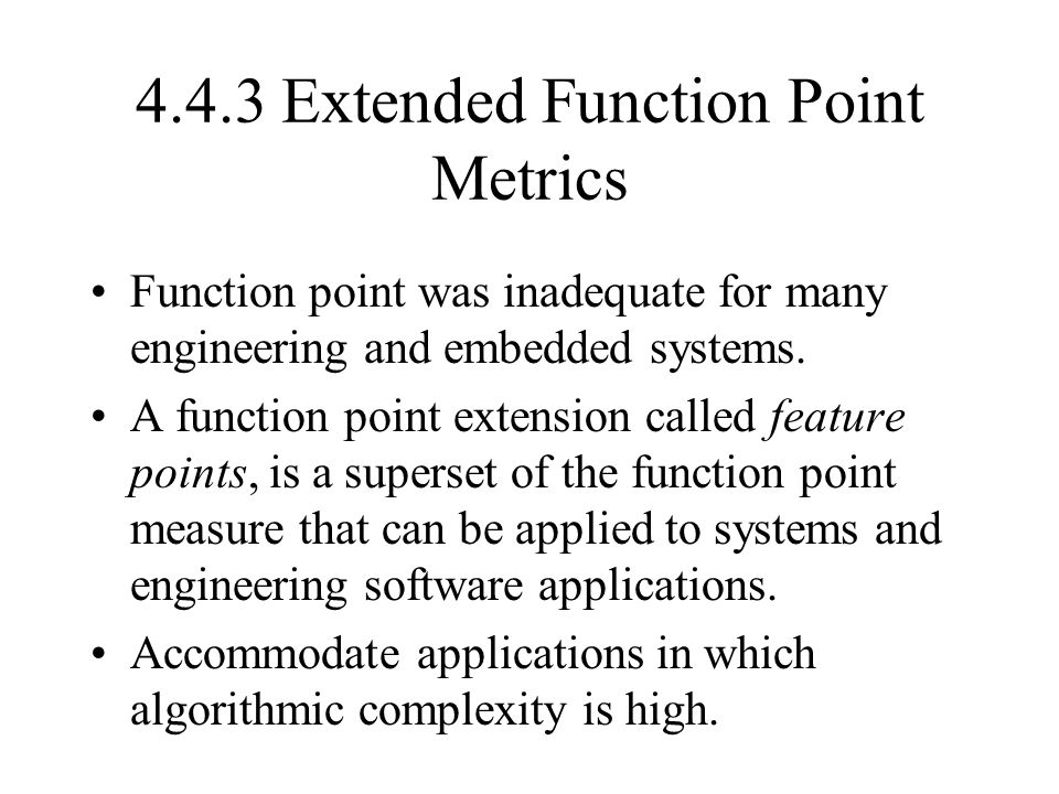 4.4.3 Extended Function Point Metrics