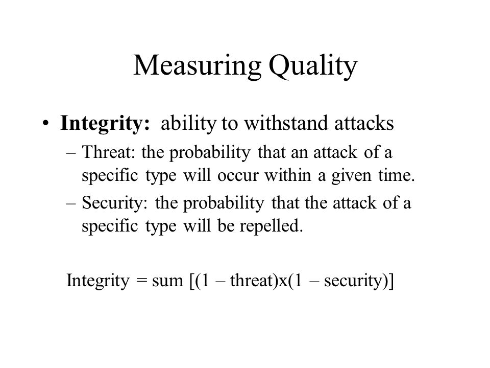 Measuring Quality Integrity: ability to withstand attacks