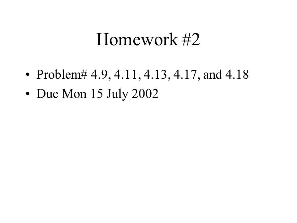 Homework #2 Problem# 4.9, 4.11, 4.13, 4.17, and 4.18