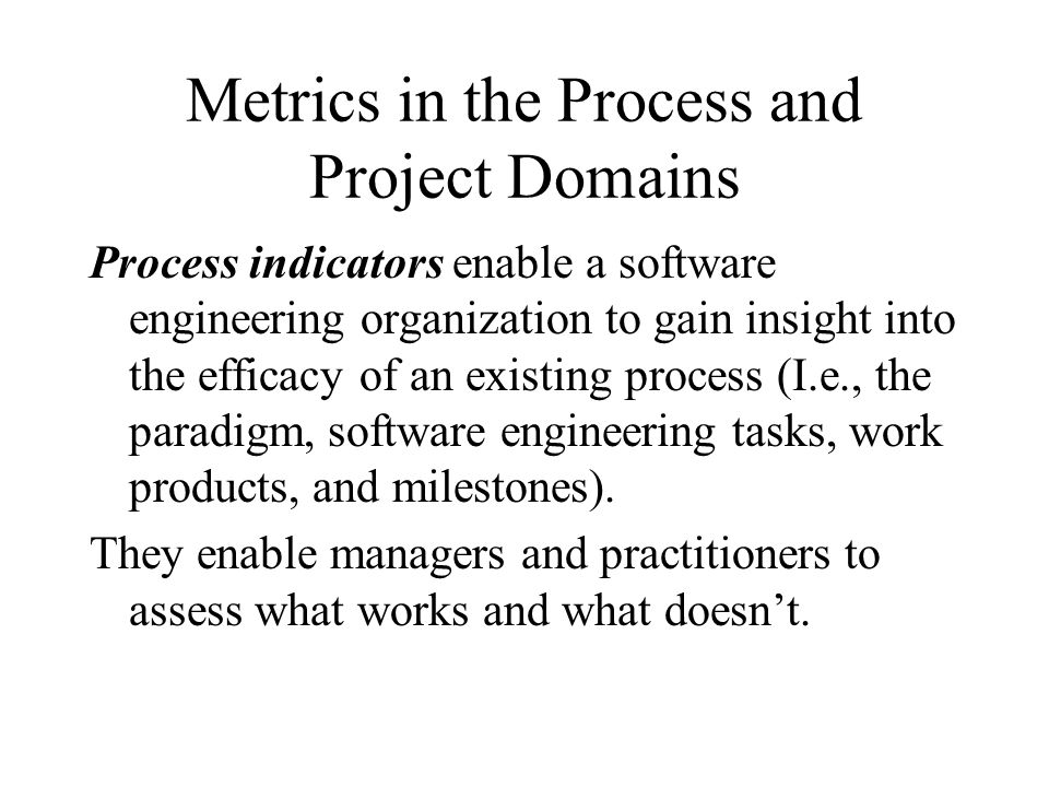 Metrics in the Process and Project Domains
