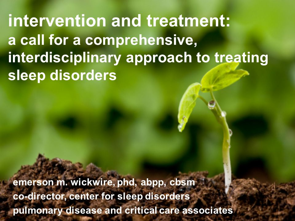 intervention and treatment: a call for a comprehensive, interdisciplinary approach to treating sleep disorders