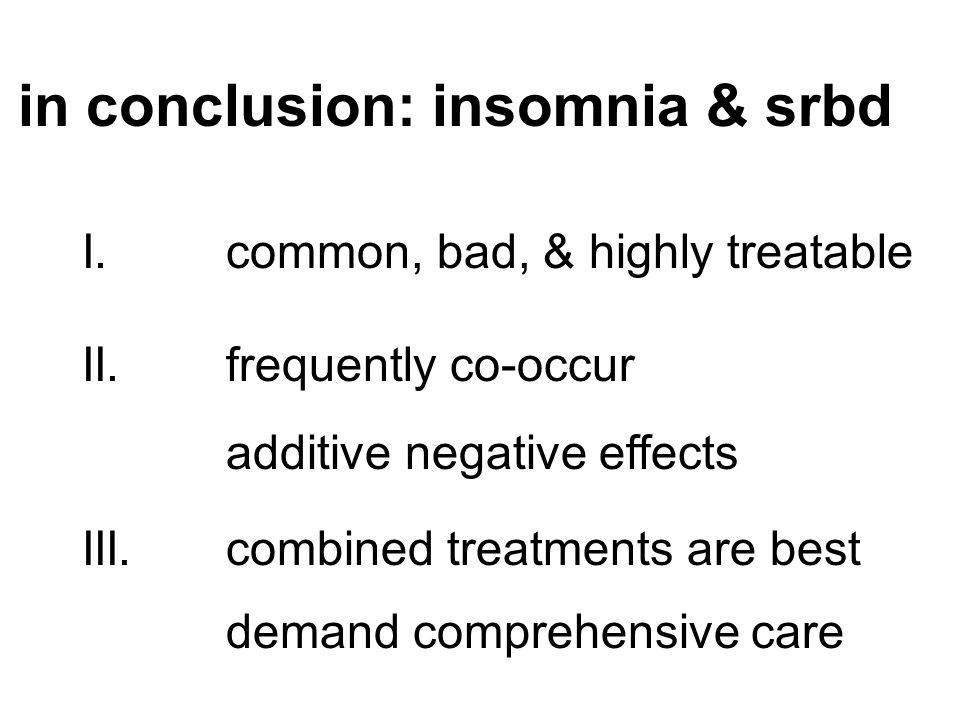 in conclusion: insomnia & srbd