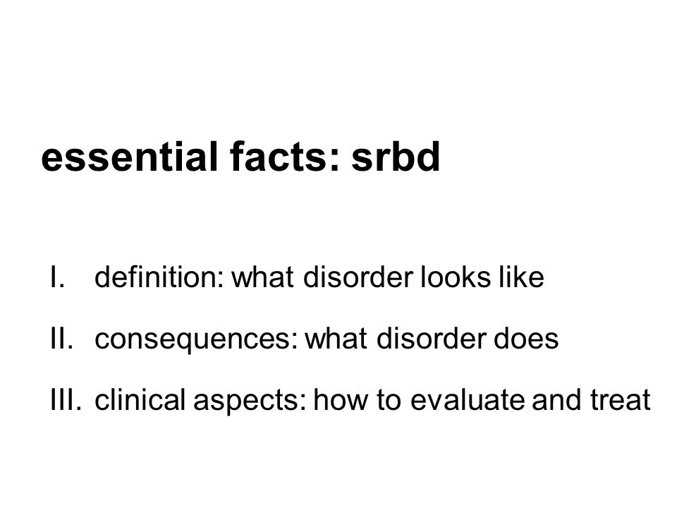 essential facts: srbd definition: what disorder looks like