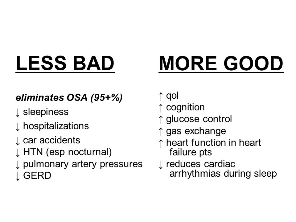 LESS BAD MORE GOOD eliminates OSA (95+%) ↑ qol ↓ sleepiness
