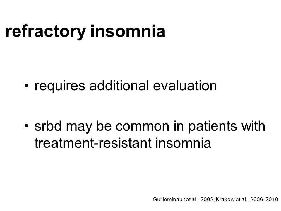 refractory insomnia requires additional evaluation