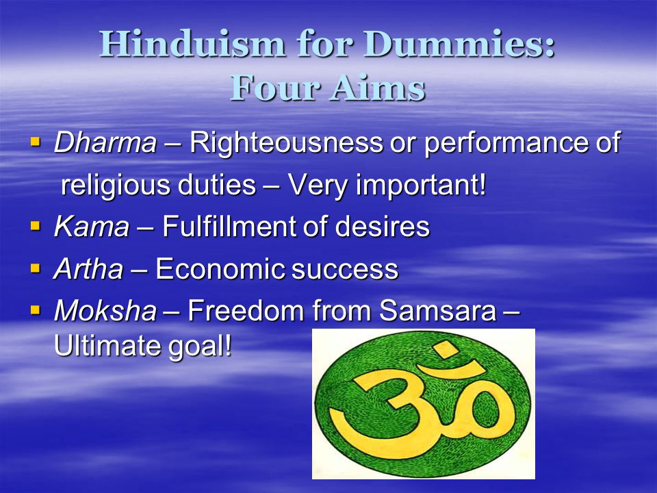 Hinduism for Dummies: Four Aims
