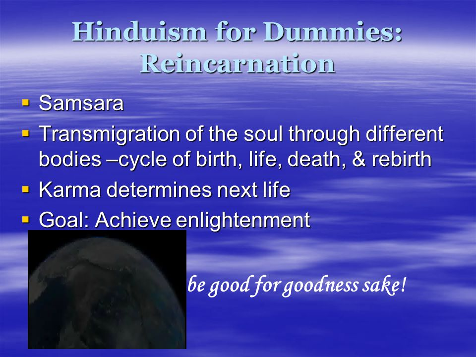 Hinduism for Dummies: Reincarnation