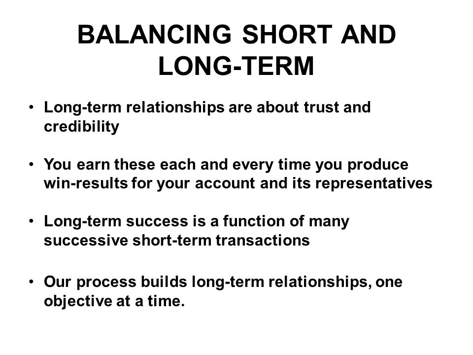 BALANCING SHORT AND LONG-TERM