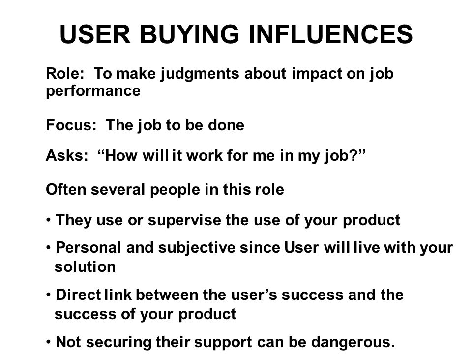 USER BUYING INFLUENCES