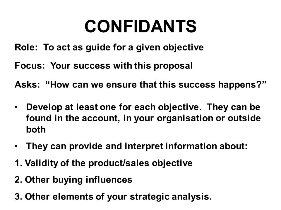 CONFIDANTS Role: To act as guide for a given objective