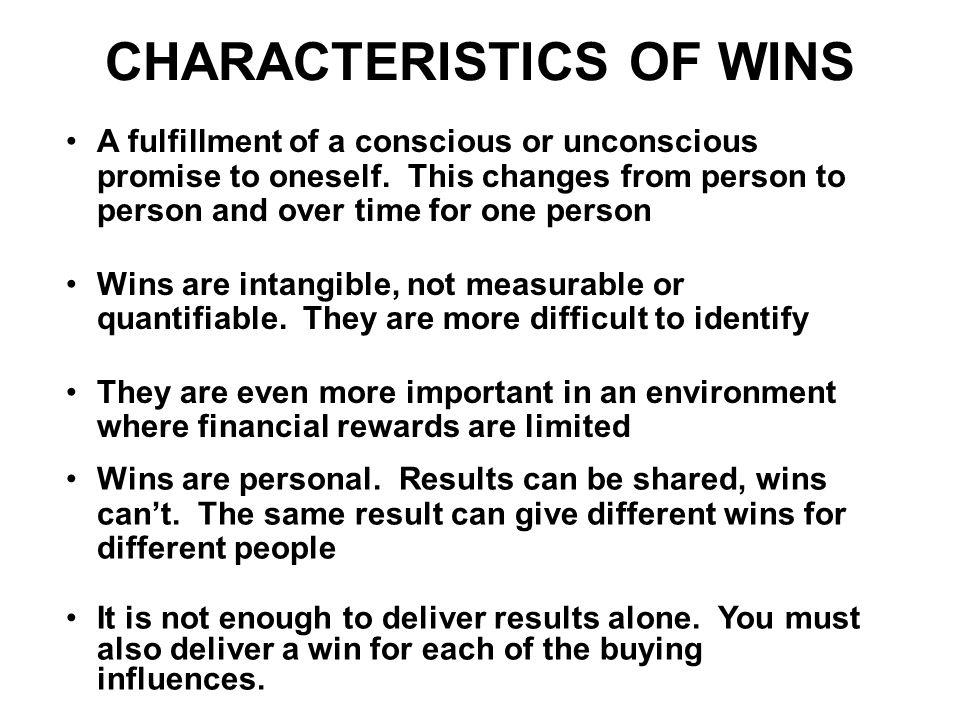 CHARACTERISTICS OF WINS