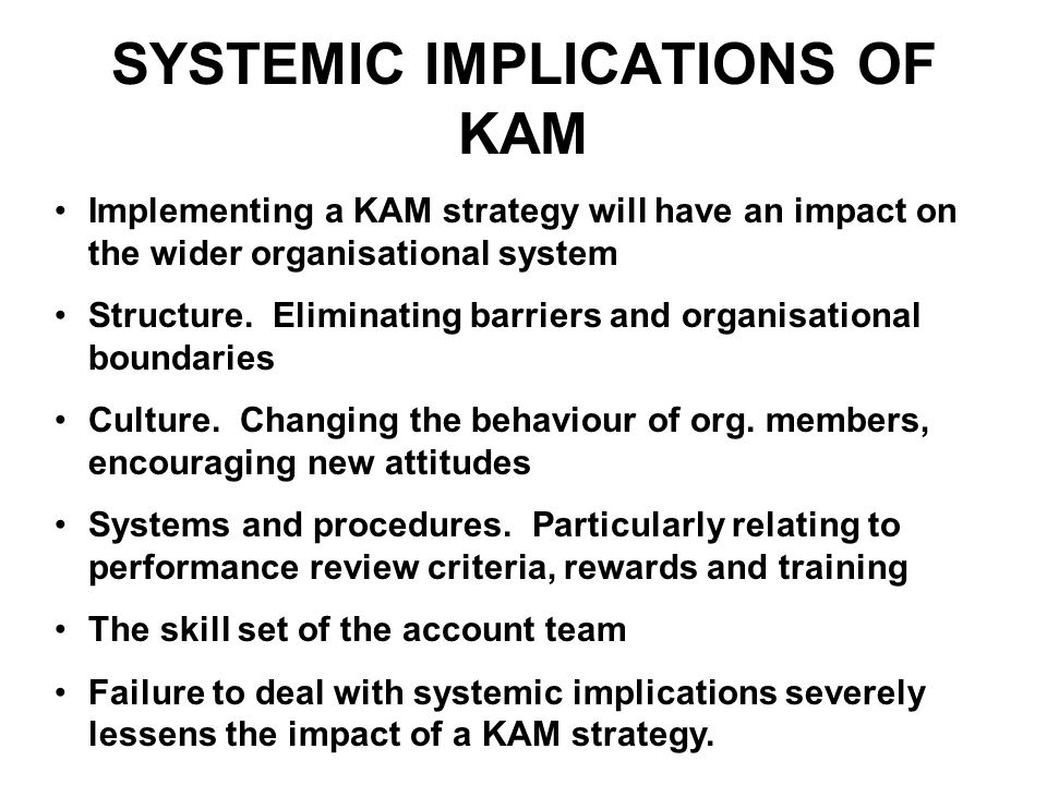 SYSTEMIC IMPLICATIONS OF KAM