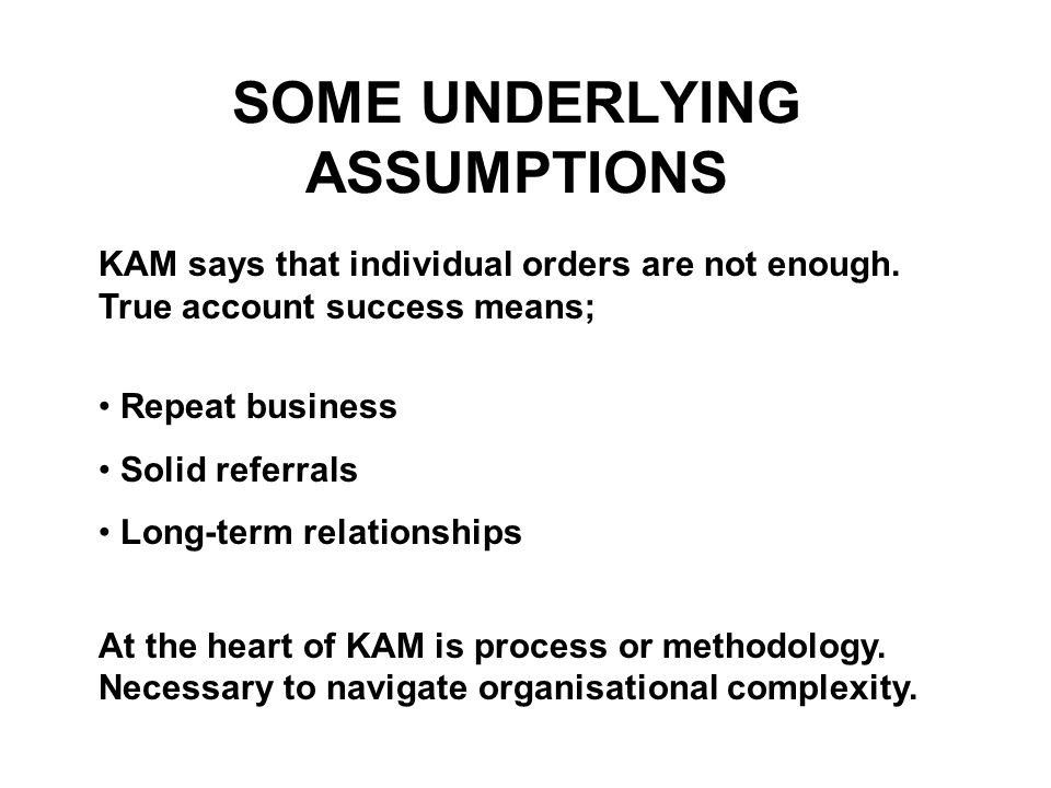 SOME UNDERLYING ASSUMPTIONS
