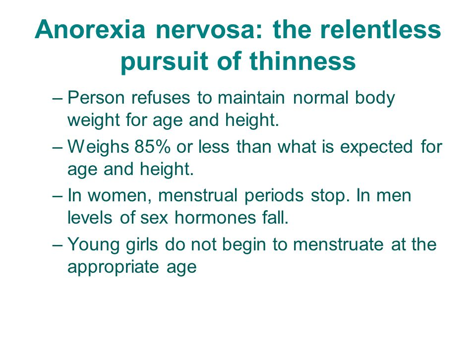 Anorexia nervosa: the relentless pursuit of thinness