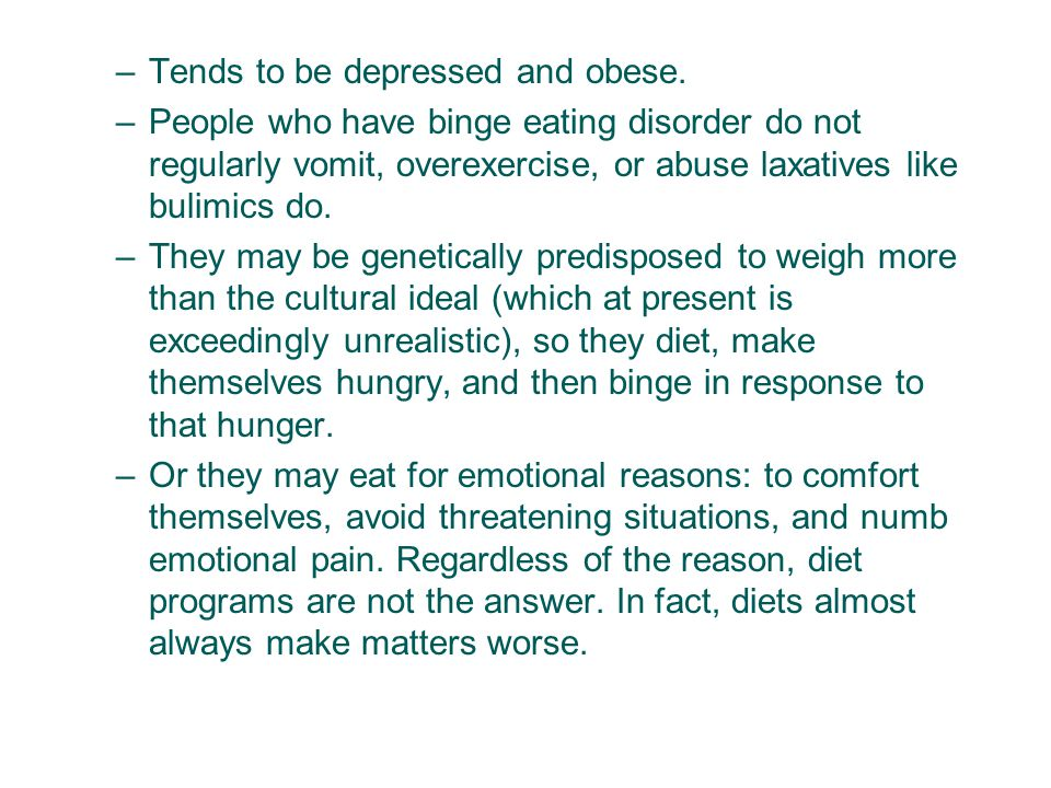 Tends to be depressed and obese.