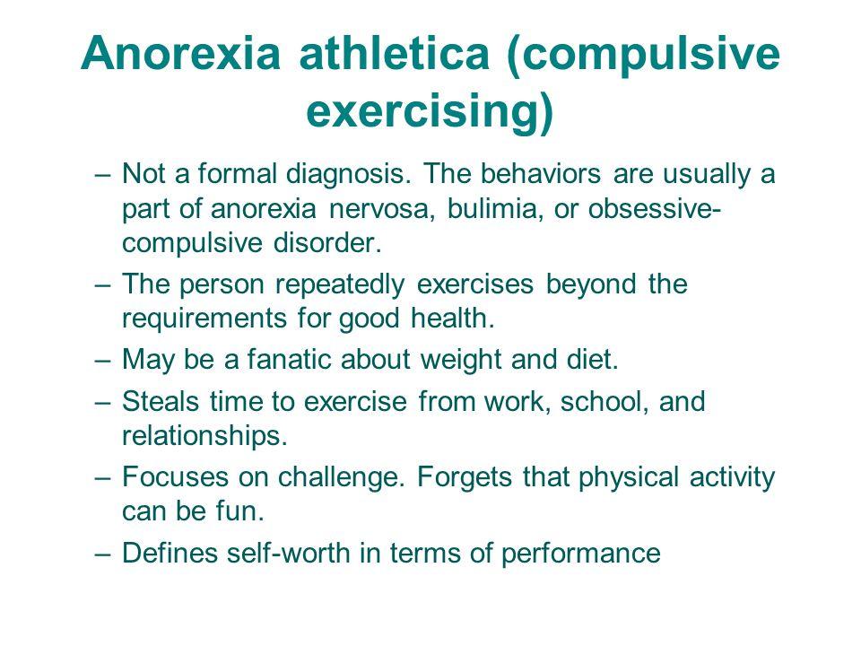 Anorexia athletica (compulsive exercising)