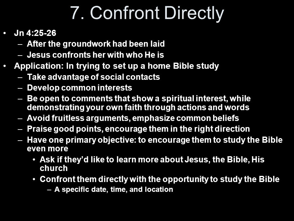 7. Confront Directly Jn 4:25-26