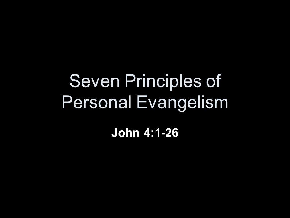 Seven Principles of Personal Evangelism