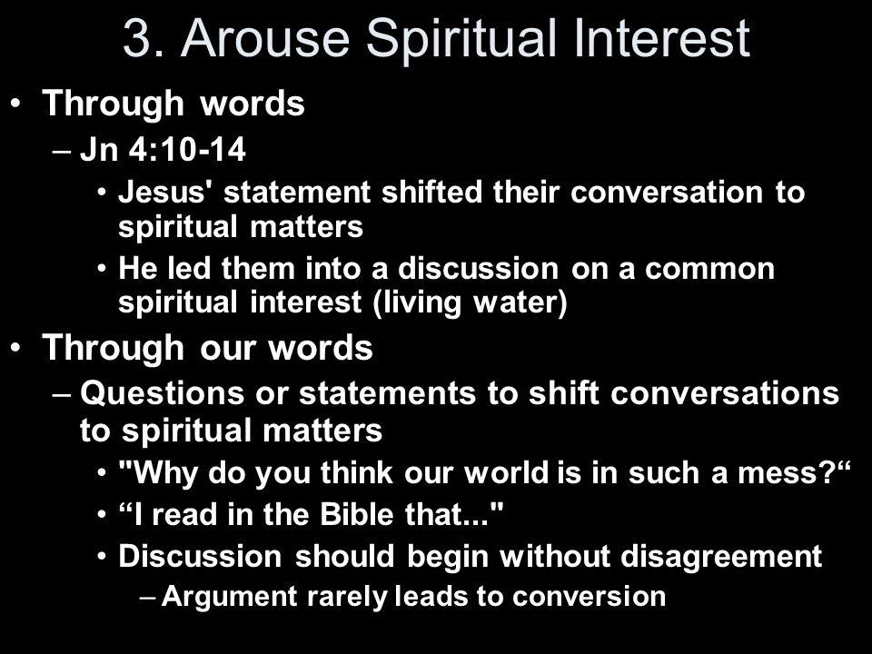 3. Arouse Spiritual Interest